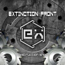 Extinction Front - Destruction Show (2010)