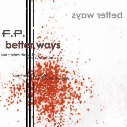 F.P. - Better Ways (2009)