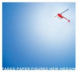 Faded Paper Figures - New Medium (2010)