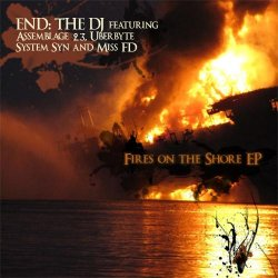 END: The DJ - Fires On The Shore (EP) (2010)