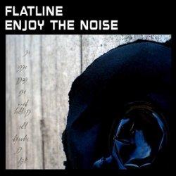 Flatline - Enjoy The Noise (2010)
