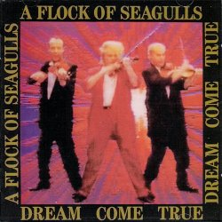 A Flock Of Seagulls - Dream Come True (Remastered) (2011)