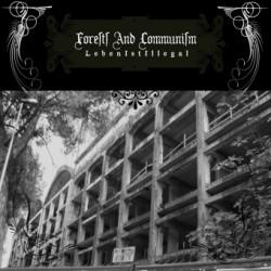 Forest And Communism - Leben Ist Illegal (2009)