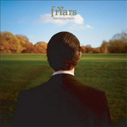 Fryars - Dark Young Hearts (Advance) (2009)