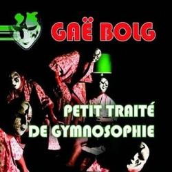 Gaë Bolg - Petit Traité De Gymnosophie (2010)