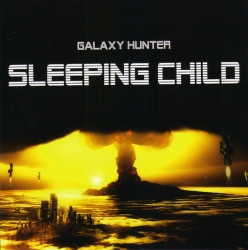 Galaxy Hunter - Sleeping Child (2009)