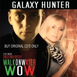 Galaxy Hunter - Walk On Water/Spacesynth Odyssey (2CD) (2010)