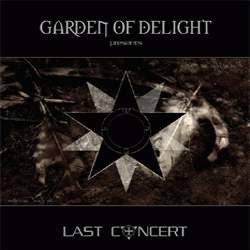 Garden Of Delight - Last Concert (2CD Limited Edition) (2009)