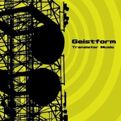 Geistform - Transistor Music (2010)