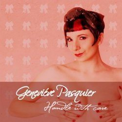 Genevieve Pasquier - Handle With Care (Limited Edition EP) (2010)