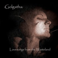 :Golgatha: - Lovesongs From The Wasteland (2010)