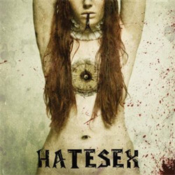 Hatesex - A Savage Cabaret She Said (2011)