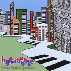Hyperbubble - Candy Apple Daydreams (2010)
