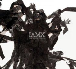 IAMX - Volatile Times (2011)