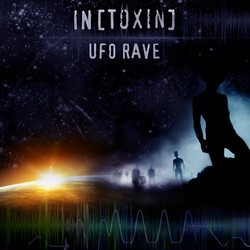 IN[TOXIN] - UFO Rave (2009)