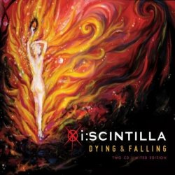I:Scintilla - Dying & Falling (2CD Limited Edition) (2010)