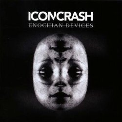 Iconcrash - Enochian Devices (2010)