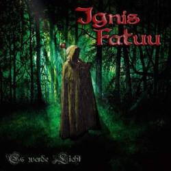 Ignis Fatuu - Es werde Licht (2009)