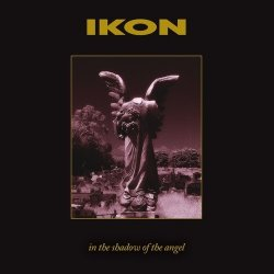 Ikon - In The Shadow Of The Angel (Remastered 2CD Special Edition) (2011)