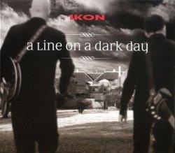 Ikon - A Line On A Dark Day (DVD Single) (2010)