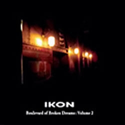 Ikon - Boulevard Of Broken Dreams Volume 2 (Limited Edition) (2009)