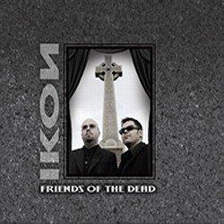 Ikon - Friends Of The Dead (2010)