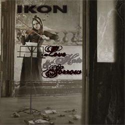 Ikon - Love, Hate And Sorrow (2CD Ltd.Ed.) (2009)