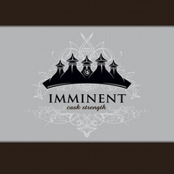Imminent - Cask Strength (2009)