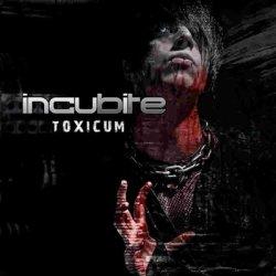 Incubite - Toxicum (2011)