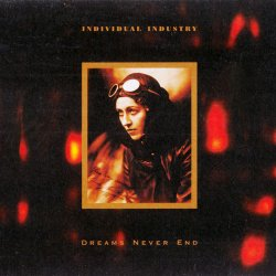 Individual Industry - Dreams Never End (2CD) (2011)