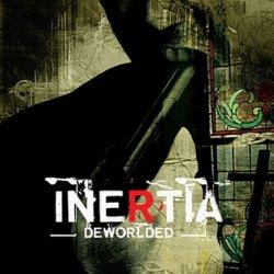 Inertia - Deworlded (2010)