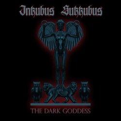 Inkubus Sukkubus - The Dark Goddess (2010)