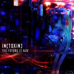 IN[TOXIN] - The Future Is Now (2010)