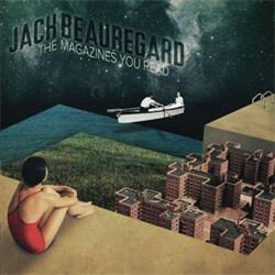 Jack Beauregard - The Magazines You Read (Promo) (2011)