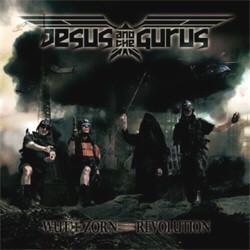 Jesus And The Gurus - Wut+Zorn=Revolution (2011)