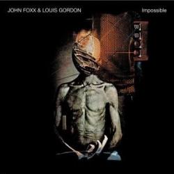 John Foxx And Louis Gordon - Impossible (2008)