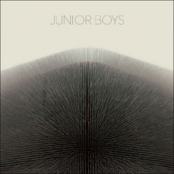 Junior Boys - It's All True (2011)
