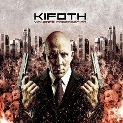 K.I.F.O.T.H. - Violence Corporation (2010)