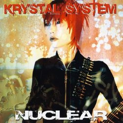 Krystal System - Nuclear (2CD Limited Edition) (2011)