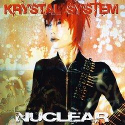 Krystal System - Nuclear (2CD Limited Edition) (2011)
