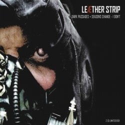 Leaether Strip - Dark Passages + Seasons Change - I Don't (2CD Limited Edition) (2010)