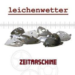 Leichenwetter - Zeitmaschine (2011)