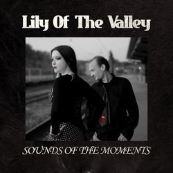 Lily Of The Valley - Sounds Of The Moments (2010)