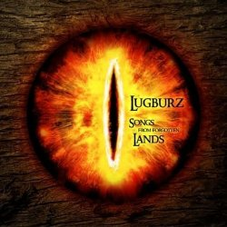 Lugburz - Songs From The Forgotten Land (2010)