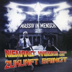 Massiv In Mensch - Niemand Weiss Was Die Zukunft Bringt (2010)