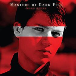 Masters Of Dark Fire - Dead Spots (2010)