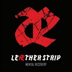 Leaether Strip - Mental Recovery (2010)