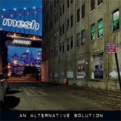 Mesh - An Alternative Solution (2CD Limited Edition) (2011)