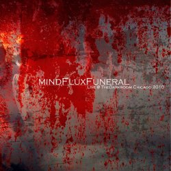 MindFluxFuneral - Live @ The Darkroom Chicago (2010)