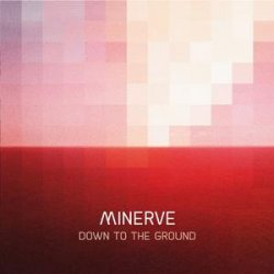 Minerve - Down To The Ground (EP) (2010)